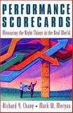 Performance Scorecards : Measuring the Right Things in the Real World, Chang, Richard Y. and Morgan, Mark W., 0787952729