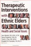 Therapeutic Interventions with Ethnic Elders : Health and Social Issues, , 0789002728