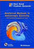 Analytical Methods in Anisotropic Elasticity : With Symbolic Computational Tools, Rand, Omri and Rovenski, Vladimir, 0817642722