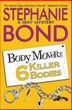 6 Killer Bodies, Stephanie Bond, 0989912728