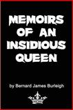 Memoirs of an Insidious Queen, Bernard Burleigh, 1494402726