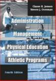 Administration and Management of Physical Education and Athletic Programs, Jensen, Clayne R. and Overman, Steven J., 1577662725