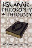 Islamic Philosophy and Theology, Watt, W. Montgomery, 0202362728