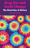 Drug Use and Social Change : The Distortion of History, Shiner, Michael, 0230222722