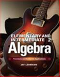 Elementary and Intermediate Algebra : Functions and Authentic Applications, Lehmann, Jay, 0321922727