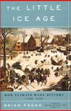 The Little Ice Age, Brian M. Fagan, 0465022723
