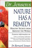 Dr. Jensen's Nature Has a Remedy, Jensen, Bernard, 0658002724