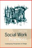 Social Work Practices : Contemporary Perspectives on Change, Healy, Karen, 0761962727