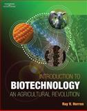 Introduction to Biotechnology : An Agricultural Revolution, Herren, Ray V., 076684272X
