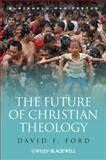 The Future of Christian Theology, Ford, David F., 1405142723