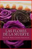 Las Flores de la Muerte, Edgar R. Edrapecor, 1492722723