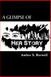 A Glimpse of Her Story, Amber Burwell, 1494492725