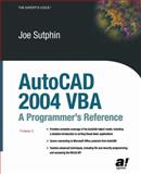 AutoCAD 2004 VBA : A Programmer's Reference, Sutphin, Joseph and Sutphin, Joe, 1590592727