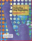 Keeping the Republic : Power and Citizenship in American Politics, Barbour, Christine and Wright, Gerald C., 1608712729