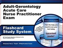 Adult-Gerontology Acute Care Nurse Practitioner Exam Flashcard Study System : NP Test Practice Questions and Review for the Nurse Practitioner Exam, NP Exam Secrets Test Prep Team, 1630942723