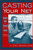 Casting Your Net : A Student's Guide to Research on the Internet, Branscomb, H. Eric, 0205322727