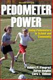 Pedometer Power, Robert P. Pangrazi and Aaron Beighle, 0736062726