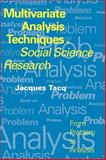 Multivariate Analysis Techniques in Social Science Research : From Problem to Analysis, Tacq, Jacques, 0761952721