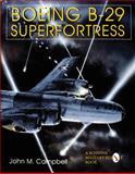 Boeing B-29 Superfortress, John M. Campbell, 0764302728