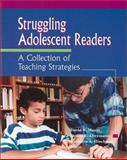 Struggling Adolescent Readers : A Collection of Teaching Strategies, David W. Moore, Donna E. Alvermann, Kathleen A. Hinchman, 087207272X
