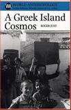 A Greek Island Cosmos : Kinship and Community on Meganisi, Just, Roger, 0933452721