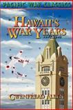 Hawaii's War Years, 1941-1945, Gwenfread E. Allen, 0962922722