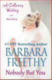 Nobody but You, Barbara Freethy, 0991182723