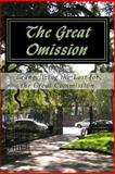 The Great Omission, Jack Wellman, 1466382724