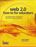 Web 2.0 How-To for Educators, Solomon, Gwen and Schrum, Lynne, 156484272X
