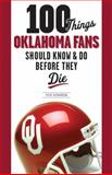100 Things Oklahoma Fans Should Know and Do Before They Die, Steve Richardson, 1600782728