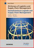 Dictionary of Logistics and Supply Chain Management / Fachworterbuch Logistik und Supply Chain Management / English - German / Deutsch - Englisch, Kiesel, Jens, 3895782726