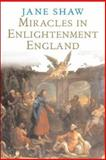 Miracles in Enlightenment England, Shaw, Jane, 0300112726