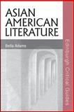 Asian American Literature, Adams, Bella, 0748622721