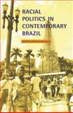 Racial Politics in Contemporary Brazil, , 0822322722
