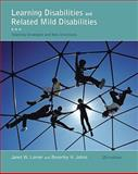 Learning Disabilities and Related Mild Disabilities, Lerner, Janet W. and Johns, Beverley, 1111302723
