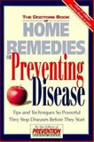 Preventing Disease : Tips and Techniques So Powerful They Stop Diseases, Prevention Magazine Health Book Staff, 1579542727