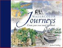 Watercolor Journeys, Richard Schilling, 1581802722