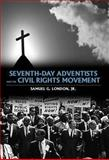 Seventh-Day Adventists and the Civil Rights Movement, London, Samuel G., Jr., 1604732725