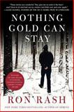 Nothing Gold Can Stay, Ron Rash, 0062202723