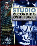 Studio Recording Procedures, Shea, Michael, 0071422722