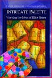 Intricate Palette : Working the Ideas of Elliot Eisner, Uhrmacher, P. Bruce and Matthews, Jonathan, 013112272X