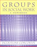 Groups in Social Work, Corcoran, Jacqueline, 0205542727
