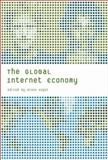 The Global Internet Economy, , 0262112728