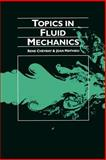 Topics in Fluid Mechanics, Chevray, René and Mathieu, Jean, 0521422728