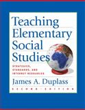 Teaching Elementary Social Studies : Strategies, Standards, and Internet Resources, Duplass, James A., 0618782729