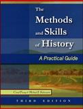 The Methods and Skills of History 3rd Edition