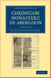 Chronicon Monasterii de Abingdon 2 Volume Set, , 1108042724