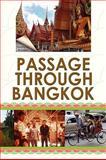 Passage Through Bangkok, Timothy E. Boyajian, 143635272X