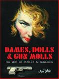 Dames, Dolls, and Gun Molls, Jim Silke, 1595822720