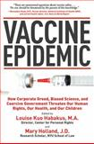 Vaccine Epidemic, Mary Holland, Garry Bennett, Louise Kuo Habakus, 1616082720